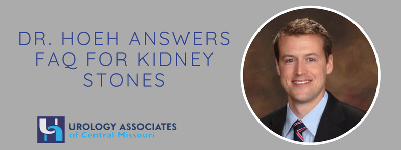 Dr. Hoeh Answers FAQ for Kidney Stones